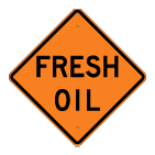 Fresh Oil Construction Sign