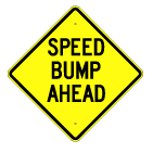 Speed Bump Ahead Sign 24